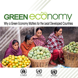 UN Report: Why a Green Economy Matters for the Least Developed Countries